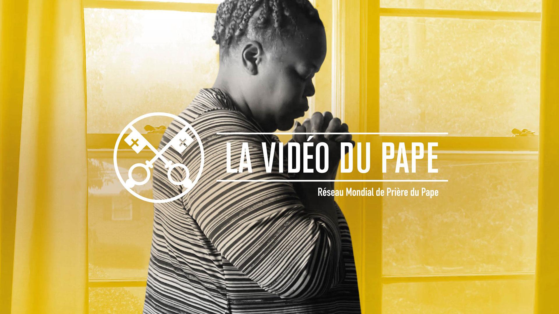 Pour une vie de prière – La Vidéo du Pape