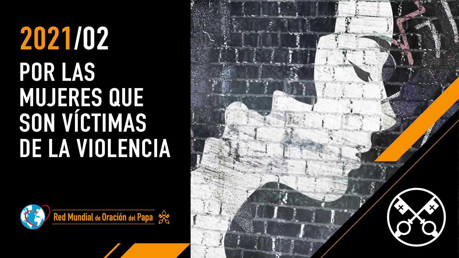 Por las mujeres que son víctimas de la violencia – El Video del Papa