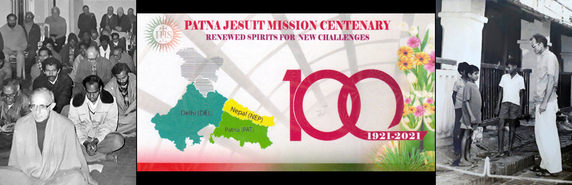 The history of the Patna Jesuits in a nutshell? 100 years of blessings!