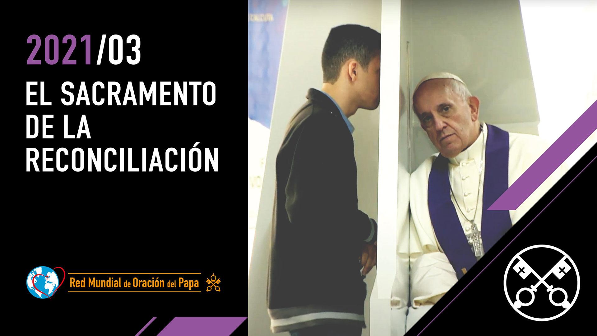 El sacramento de la reconciliación – El Video del Papa