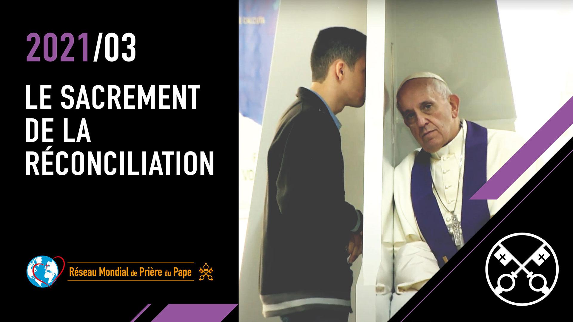 Le sacrement de la réconciliation – La Vidéo du Pape