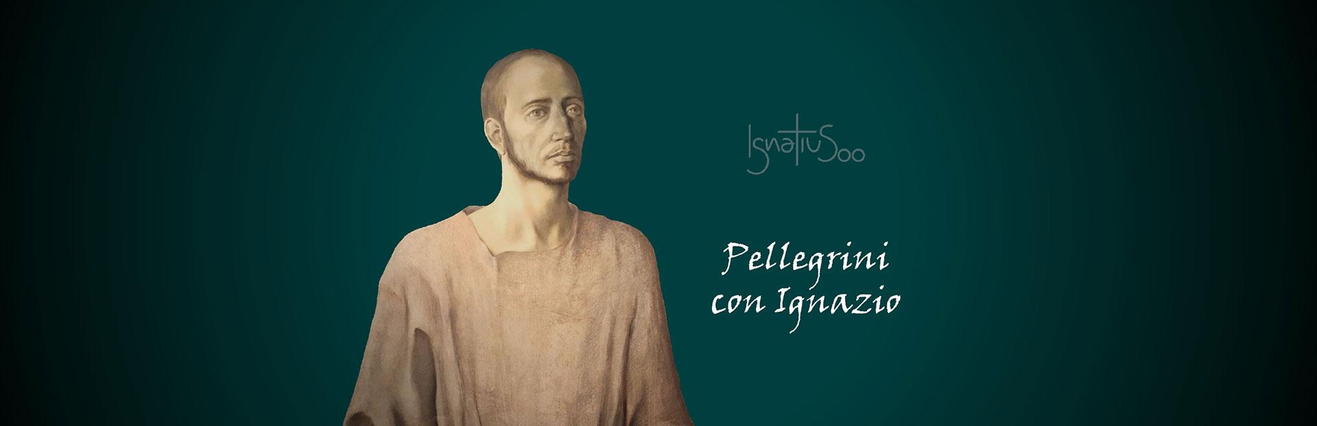 Pellegrini con Ignazio