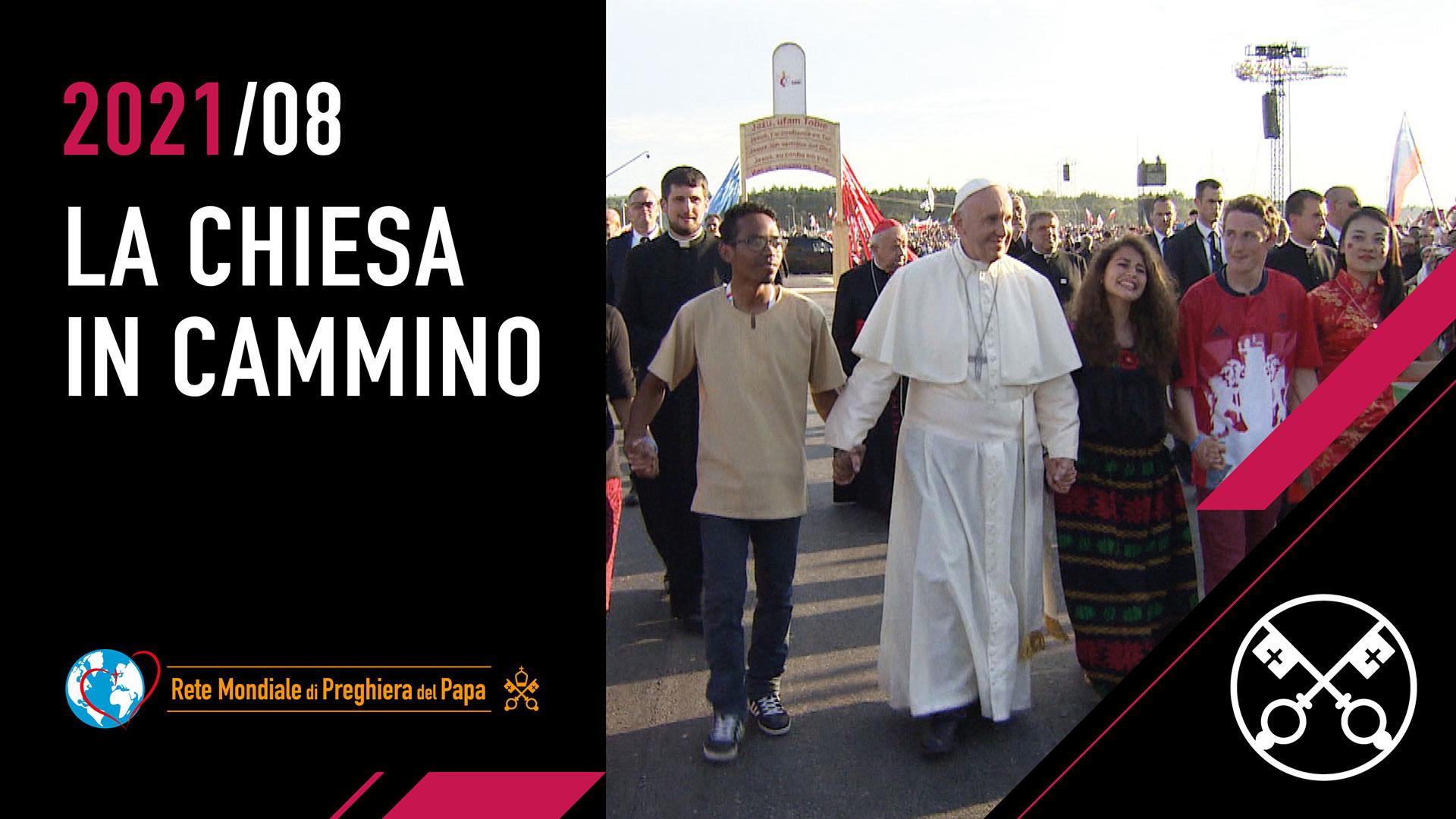 La Chiesa in cammino – Il Video del Papa